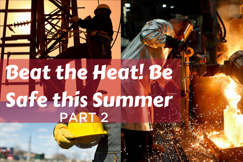 Beat the heat! Be Safe in Summer. Part 2