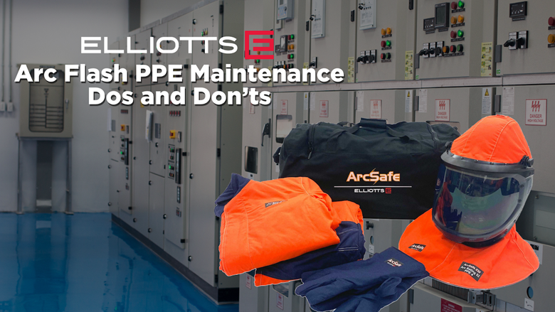 Arc Flash PPE Maintenance Dos and Don'ts